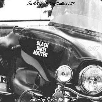 Black Bikes Matter Motorcycle Decal, Motorcycle Sticker, Helmet Decal, Helmet Sticker, Car Sticker, Car Decal, Vinyl Decal, Fast Shipping