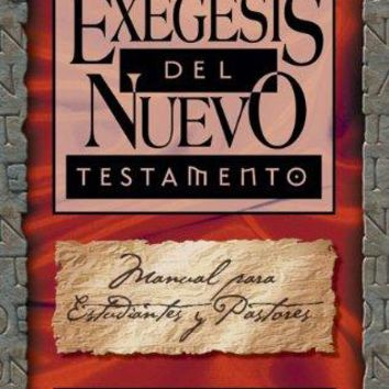 Exegesis del Nuevo Testamento/ Exergesis of the New Testament