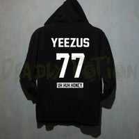 Yeezus Hoodie Uh Huh Honey Hoodie Sweatshirt Shirt Sweater T Shirt Unisex - Size S M L XL