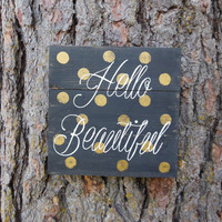 "Joyful Island Creations ""Hello Beautiful"" wood sign/ black and gold sign/ gold polka dots/ gifts under 20"