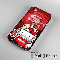 hello kitty SF 49ers iPhone 4 4S 5 5S 5C 6, iPod Touch 4 5 Cases