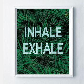 Inhale exhale Printable, Yoga Poster Art, Inspirational Wall Decor, Wellness Decor, Positive Poster Art, Green Palm Leaves Print, Fresh Art