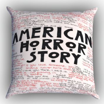 American Horror Story Quotes X1091 Zippered Pillows  Covers 16x16, 18x18, 20x20 Inches