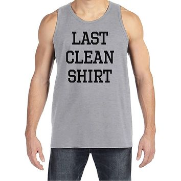 Men's Funny Shirt - Last Clean Shirt - Funny Mens Shirts - Laundry Day Shirt - Grey Tank Top - Gift for Him - Funny Gift Idea for Boyfriend