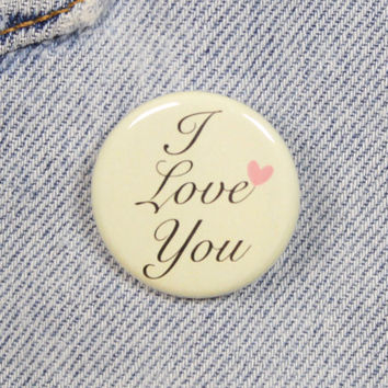 I Love You 1.25 Inch Pin Back Button Badge