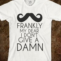 FRANKLY MY DEAR I DON'T GIVE A DAMN - glamfoxx.com