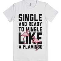 Single and Ready to Mingle Like a Flamingo-Female White T-Shirt