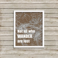 Not All Who Wander Are Lost, Print 8 x 10 INSTANT Digital Download Printable
