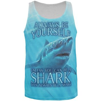 Always Be Yourself Unless Great White Shark All Over Mens Tank Top