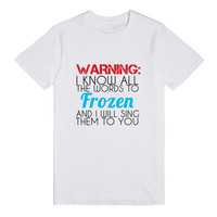 WARNING i KNOW ALL THE WORDS TO FROZEN AND I WILL SING THEM TO YOU