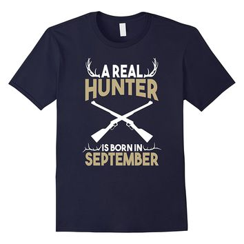 A Real Hunter is Born in September Outdoors T-Shirt