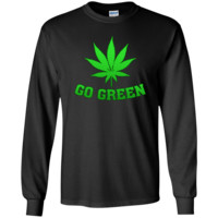 Go Green Weed T Shirt Vape Nation Marijuana Leaf 420 tshirt G240 Gildan LS Ultra Cotton T-Shirt