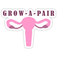'Grow A Pair - Ovaries' Sticker by Tinkery