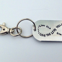 Live the life you love, Love the life you live - Infinity Symbol Keychain with Swivel Clip,  Graduation