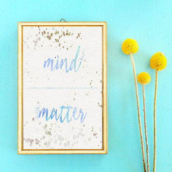 Mind Over Matter Art Print - Blue Watercolor Archival Art Print - Inspirational Motivational Quote Text Art Typography | Positive Attitude