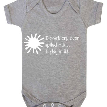 I Don't Cry Over Spilled Milk I Play In It Funny Cute Old Saying Baby Onesuit Vest