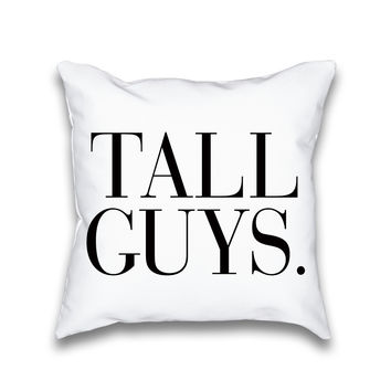 Tall Guys Typography Throw Pillow