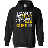 correctional officer shirt- can't fix stupid but can cuff it