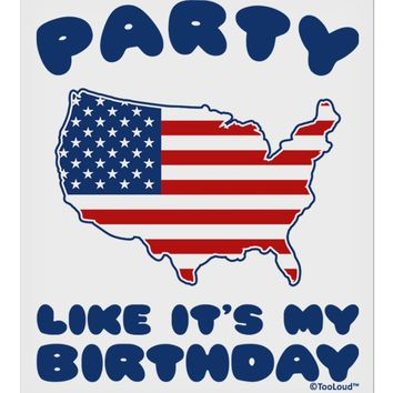 "Party Like It's My Birthday - 4th of July 9 x 10.5"" Rectangular Static Wall Cling"