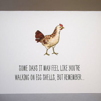 Some Days It May Feel Like You're Walking On Egg Shells Motivational Card, 5.5 x 4.25 Inch (A2), Little Hen, Chicken, Inspirational Card