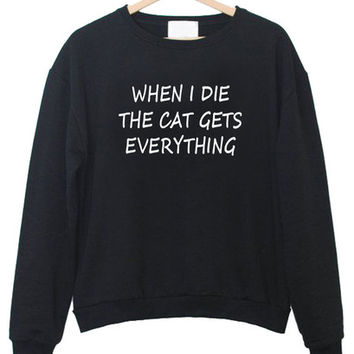 when i die the cat gets sweatshirt