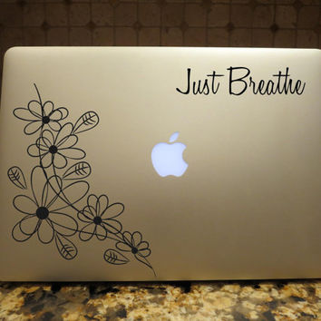 Just Breathe Floral Flowers Decal Custom Vinyl Computer Laptop Car auto vehicle window decal custom sticker Decal