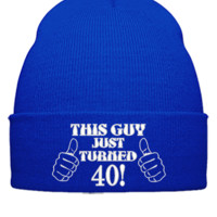 THIS GUY JUST TURNED 40 embroidery hat  - Beanie Cuffed Knit Cap