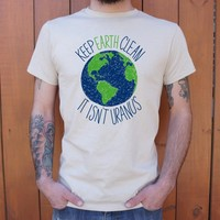 Keep Earth Clean It Isn't Uranus T-Shirt | 6DollarShirts
