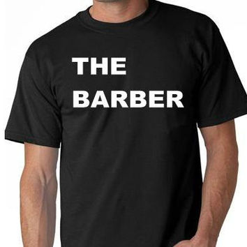 the barber hair stylist T SHIRT cool funny tee shirt gift present