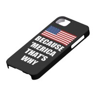 BECAUSE MERICA THAT'S WHY US Flag iPhone 5 Case from Zazzle.com