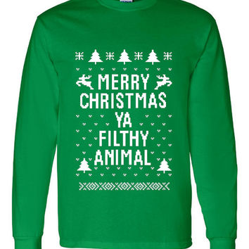 "Great ""Ugly Christmas Sweater"" Crew Neck ""Merry Christmas Ya Filthy Animal"" AWESOME XMAS Shirt MUST Have Holiday Shirt Great Shirt Too Green"