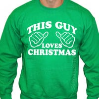 This Guy Loves Christmas Mens Sweatshirt Crewneck 50/50 funny gift S, M, L, XL, 2XL