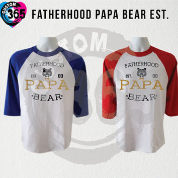 Fatherhood Papa Bear EST.Customize (Straight Fit Raglan Each Shirt 17.99 )