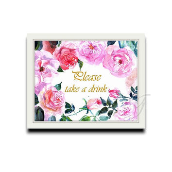 Bar sign, cocktail champagne, Please take a drink, Pink fuchsia watercolor roses, Printable sign Wedding, floral shower Signage, gold silver