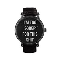 Funny quote drunk sober alcohol watch