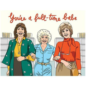 You're a Full Time Babe 9 to 5 Birthday Card