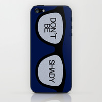 Don't Be Shady iPhone & iPod Skin by Amber Rose   Society6