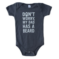 DON'T WORRY, My Dad Has a Beard - One Piece - Various Colors