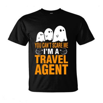 Halloween You Cant Scare Me I Am A Travel Agent - Ultra-Cotton T-Shirt