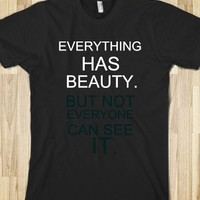 EVERYTHING HAS BEAUTY (TSHIRT)