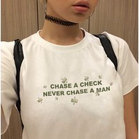 """Chase A Check Never Chase A Man"" Tee"