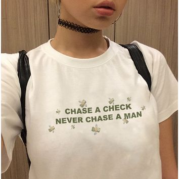 """""""Chase A Check Never Chase A Man"""" Tee"""
