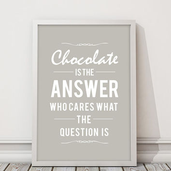 "Beige Typography Poster ""Chocolate is the answer"", Typographic Art Print, Funny Quotes, Digital Poster Art, 50x70 24x36"" 8x10"""