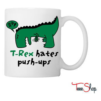 T-Rex hates push-ups Coffee & Tea Mug