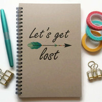 Writing journal, spiral notebook, Bullet journal, brown kraft sketchbook lined blank or grid - Let's get lost, travel journal, arrow