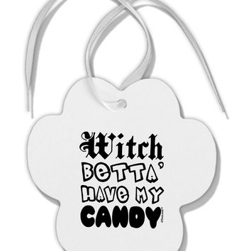 Witch Betta Have My Candy Paw Print Shaped Ornament