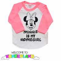 RTS Minnie Is My Homegirl girls Kids Girls and Adult Womens 3/4 SLEEVE RAGLANS Tees T Shirts Pink Red or Black