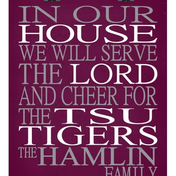 In Our House We Will Serve The Lord And Cheer for The TSU Tigers Personalized Christian Print - Perfect gift - sports art - multiple sizes