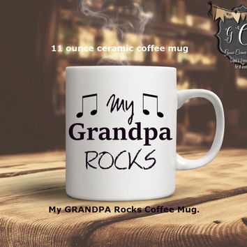 Coffee Mug, Grandpa Gift, Grandpa mug, new grandpa Gift, Grandparents Gift My Grandpa Rocks,Grandpa coffee mug, Pop Pop Gift, Pop Pop Mug
