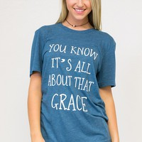 It's All About That Grace Tee